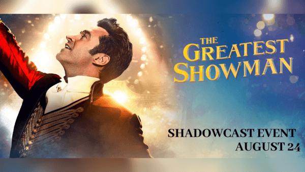 The Greatest Showman - Shadowcast