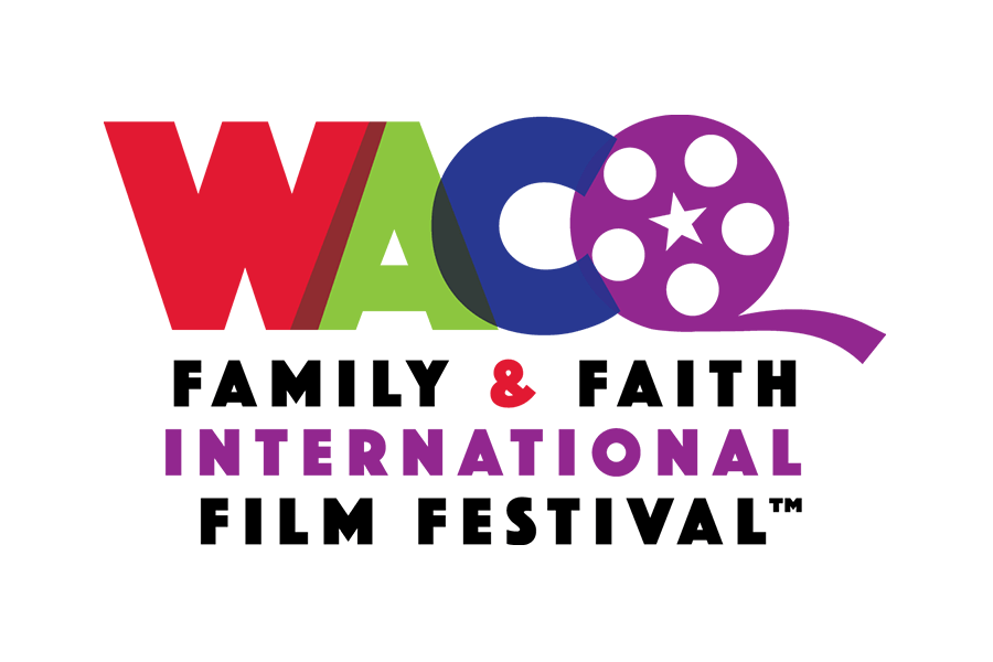 Waco Family & Faith International Film Festival