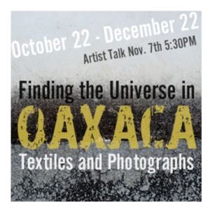 Finding the Universe in Oaxaca: Textiles and Photographs