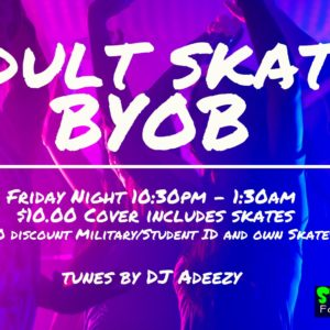 Sip N Skate BYOB Every Friday Night!