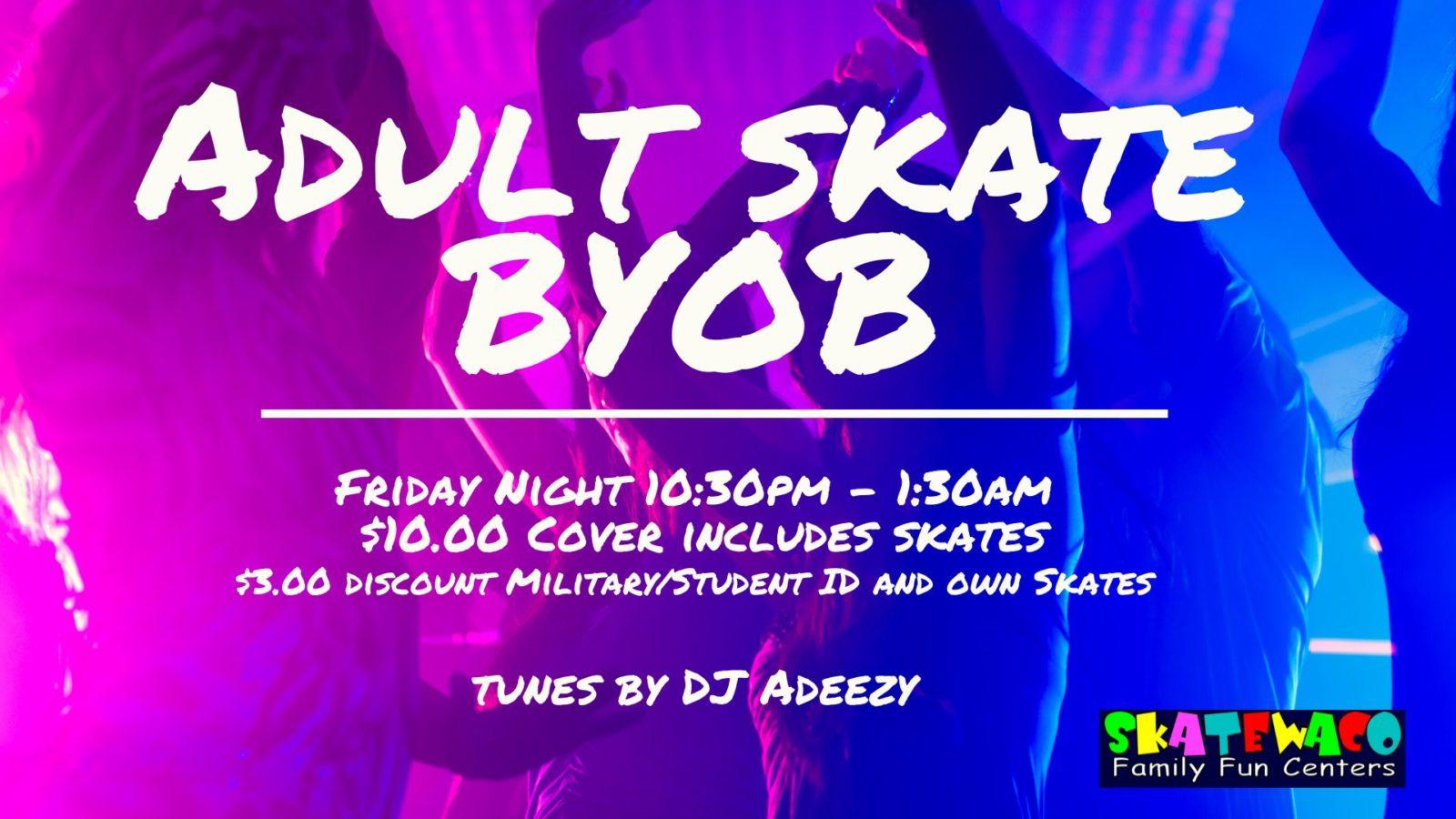 Sip N Skate BYOB Every Friday Night!