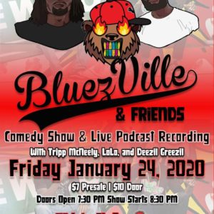 BluezVille & Friends: Comedy Show and Live Podcast