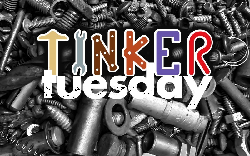 Tinker Tuesday