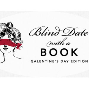 Blind Date With a Book: Galentine's Day