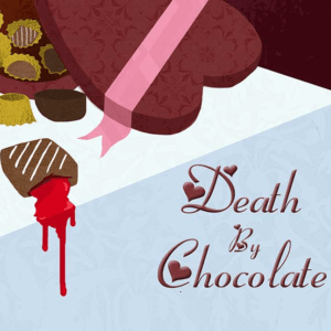Death by Chocolate: A Murder Mystery Dinner Event