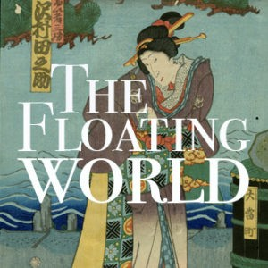 The Floating World Exhibit