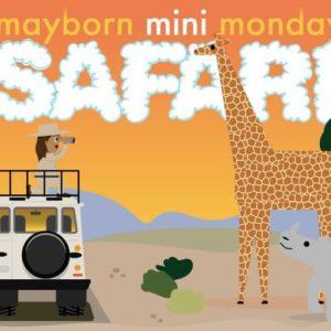 Mayborn Mini Monday: Safari