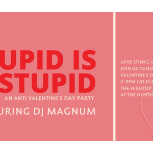 Cupid is Stupid: An Anti-Valentine's Day Party