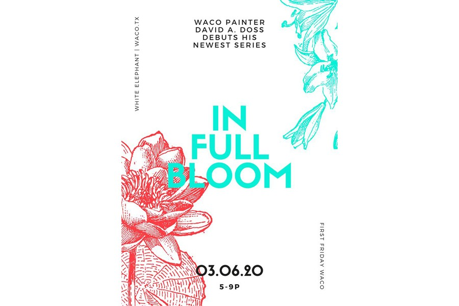 "First Friday Waco: ""In Full Bloom"" with David A. Doss"