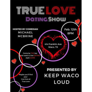 The TrueLove Dating Show!