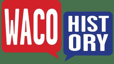 Explore Waco's History